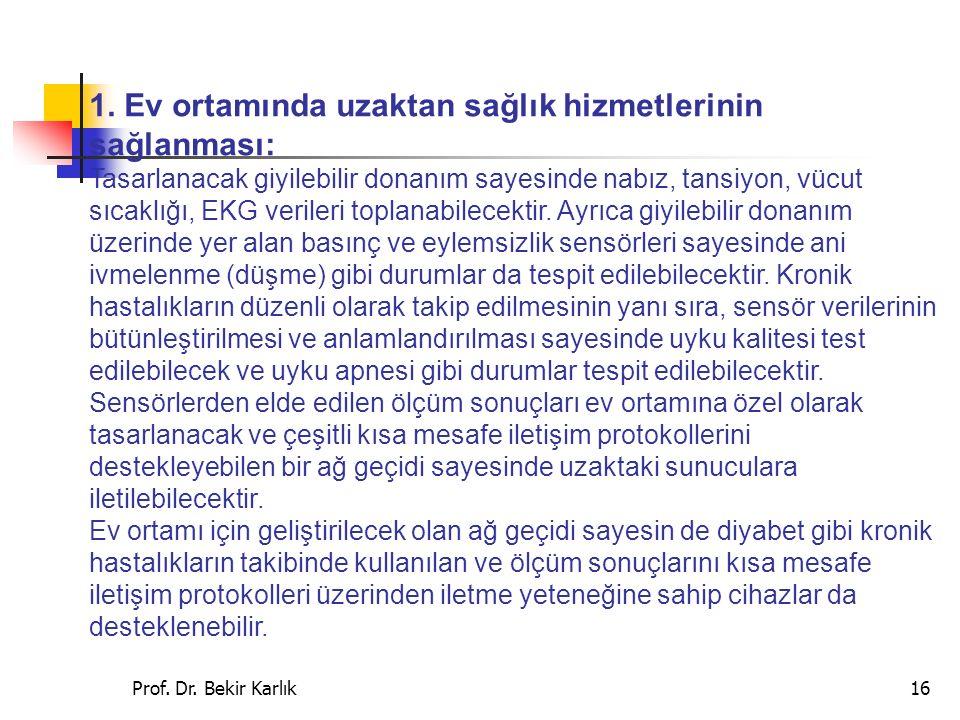 Prof.Dr. Bekir Karlık16 1.