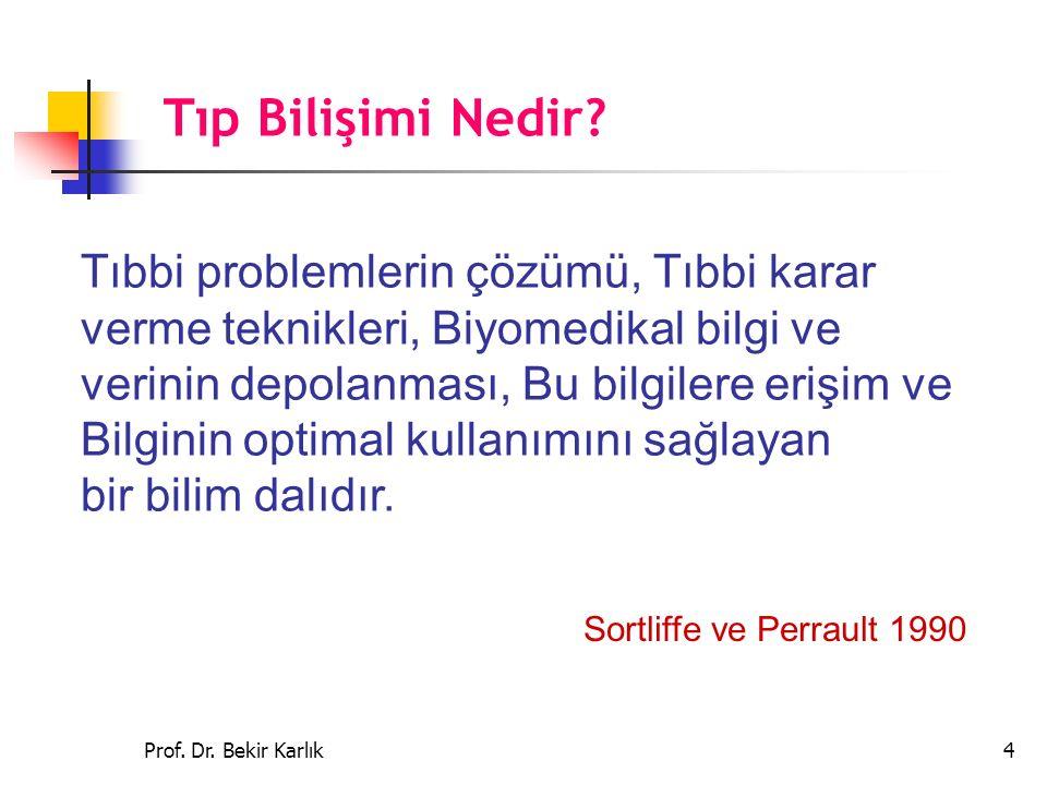 Prof.Dr. Bekir Karlık25 5.