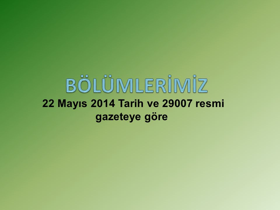 22 Mayıs 2014 Tarih ve 29007 resmi gazeteye göre