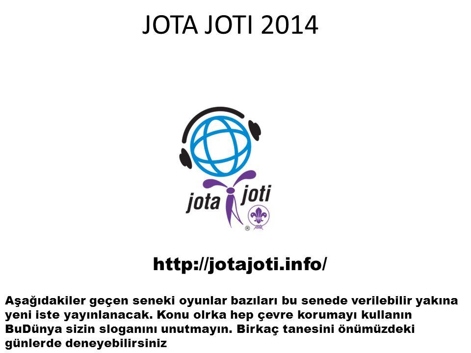 JOTA JOTI 2014 http://jotajoti.info/ Aşağıdakiler geçen seneki oyunlar bazıları bu senede verilebilir yakına yeni iste yayınlanacak. Konu olrka hep çe