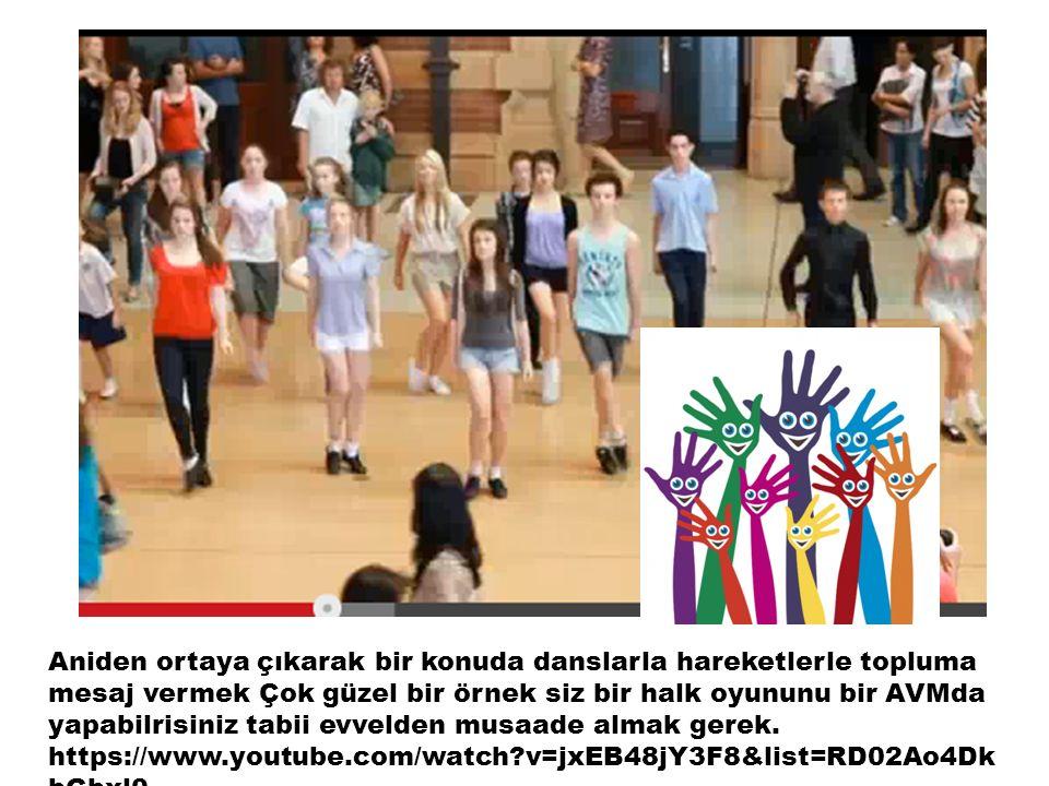Aniden ortaya çıkarak bir konuda danslarla hareketlerle topluma mesaj vermek Çok güzel bir örnek siz bir halk oyununu bir AVMda yapabilrisiniz tabii evvelden musaade almak gerek.