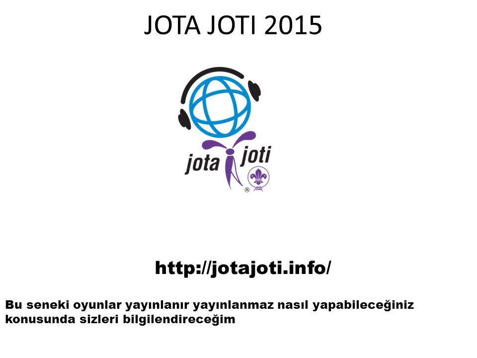 JOTA JOTI 2015 http://jotajoti.info/ Bu seneki oyunlar yayınlanır yayınlanmaz nasıl yapabileceğiniz konusunda sizleri bilgilendireceğim