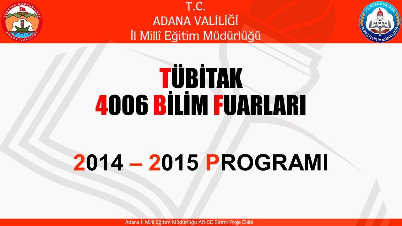 TÜBİTAK 4006 BİLİM FUARLARI 2014 – 2015 PROGRAMI