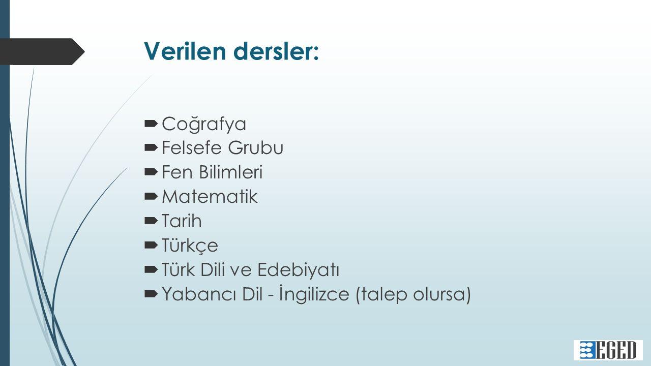 Verilen dersler:  Coğrafya  Felsefe Grubu  Fen Bilimleri  Matematik  Tarih  Türkçe  Türk Dili ve Edebiyatı  Yabancı Dil - İngilizce (talep olursa)