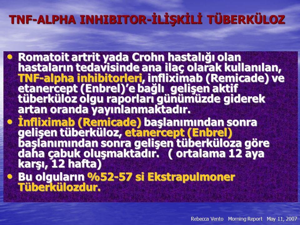 TNF-ALPHA INHIBITOR-İLİŞKİLİ TÜBERKÜLOZ Romatoit artrit yada Crohn hastalığı olan hastaların tedavisinde ana ilaç olarak kullanılan, TNF-alpha inhibit