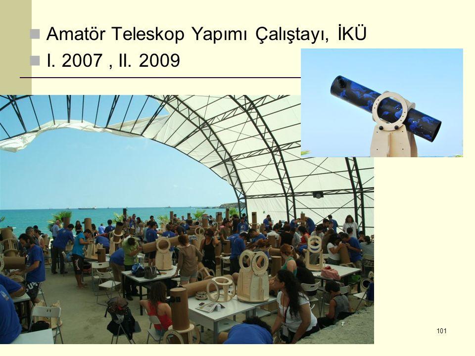 Amatör Teleskop Yapımı Çalıştayı, İKÜ I. 2007, II. 2009 October 1, 2015 101
