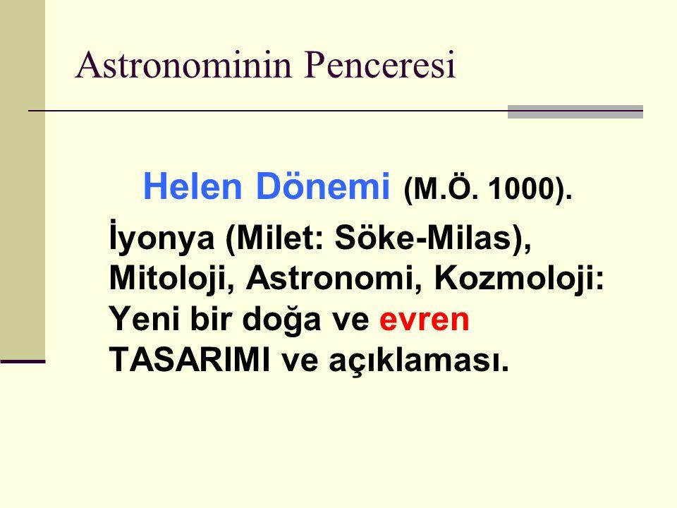 Astronominin Penceresi Helen Dönemi (M.Ö.1000).
