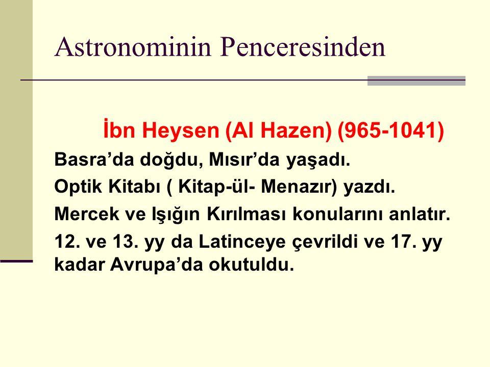 Astronominin Penceresinden İbn Heysen (Al Hazen) (965-1041) Basra'da doğdu, Mısır'da yaşadı.