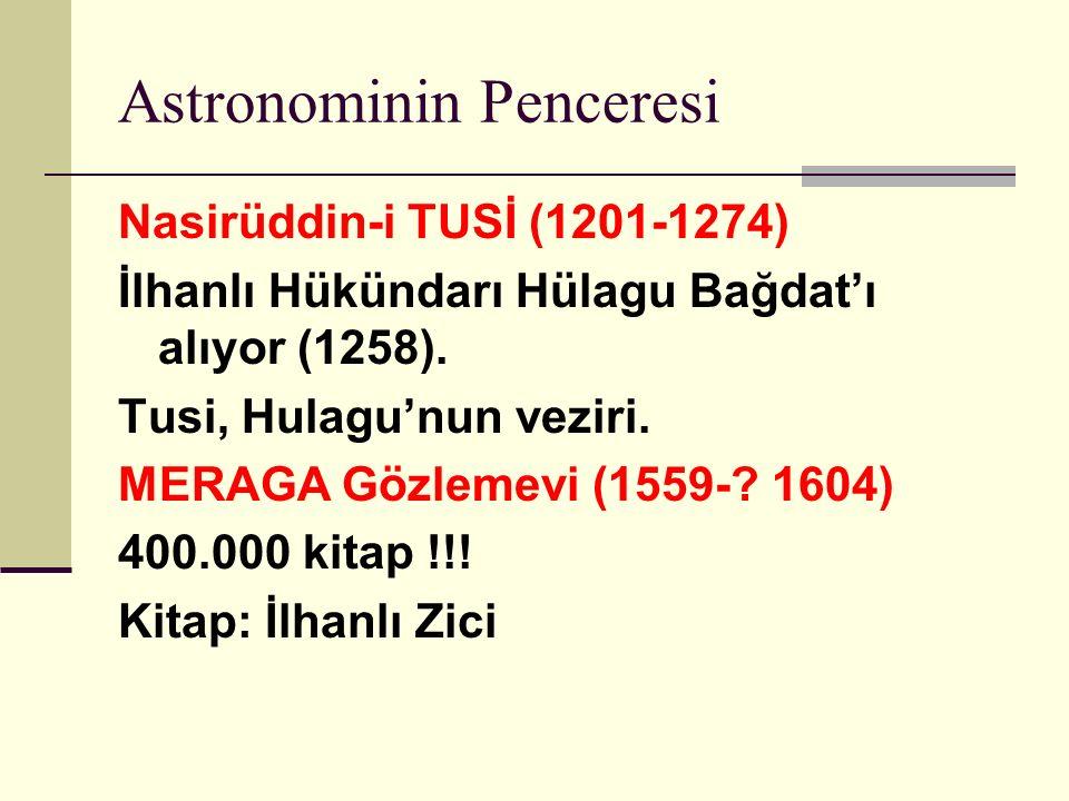 Astronominin Penceresi Nasirüddin-i TUSİ (1201-1274) İlhanlı Hükündarı Hülagu Bağdat'ı alıyor (1258).
