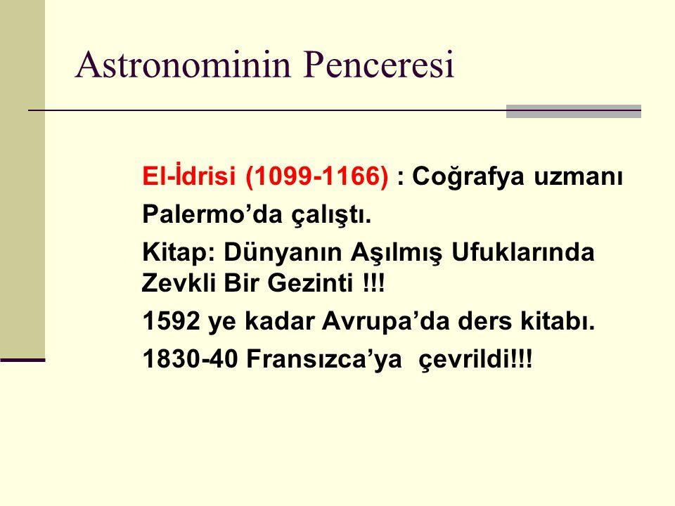 Astronominin Penceresi El-İdrisi (1099-1166) : Coğrafya uzmanı Palermo'da çalıştı.