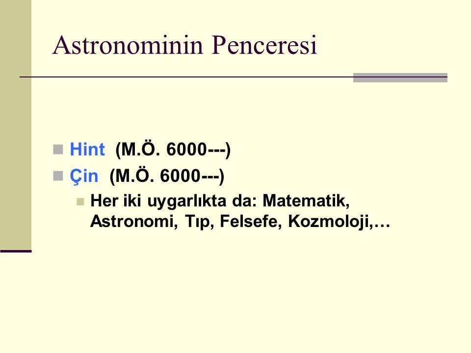 Astronominin Penceresi Hint (M.Ö.6000---) Çin (M.Ö.