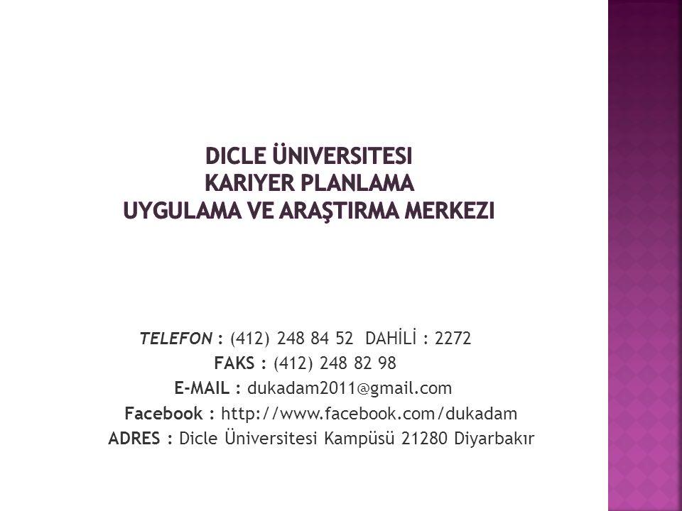 TELEFON : (412) 248 84 52 DAHİLİ : 2272 FAKS : (412) 248 82 98 E-MAIL : dukadam2011@gmail.com Facebook : http://www.facebook.com/dukadam ADRES : Dicle Üniversitesi Kampüsü 21280 Diyarbakır