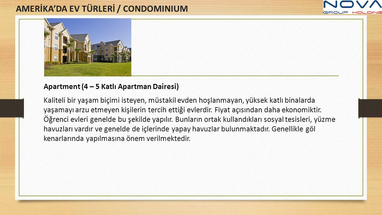 Apartment (4 – 5 Katlı Apartman Dairesi) Kaliteli bir yaşam biçimi isteyen, müstakil evden hoşlanmayan, yüksek katlı binalarda yaşamayı arzu etmeyen kişilerin tercih ettiği evlerdir.