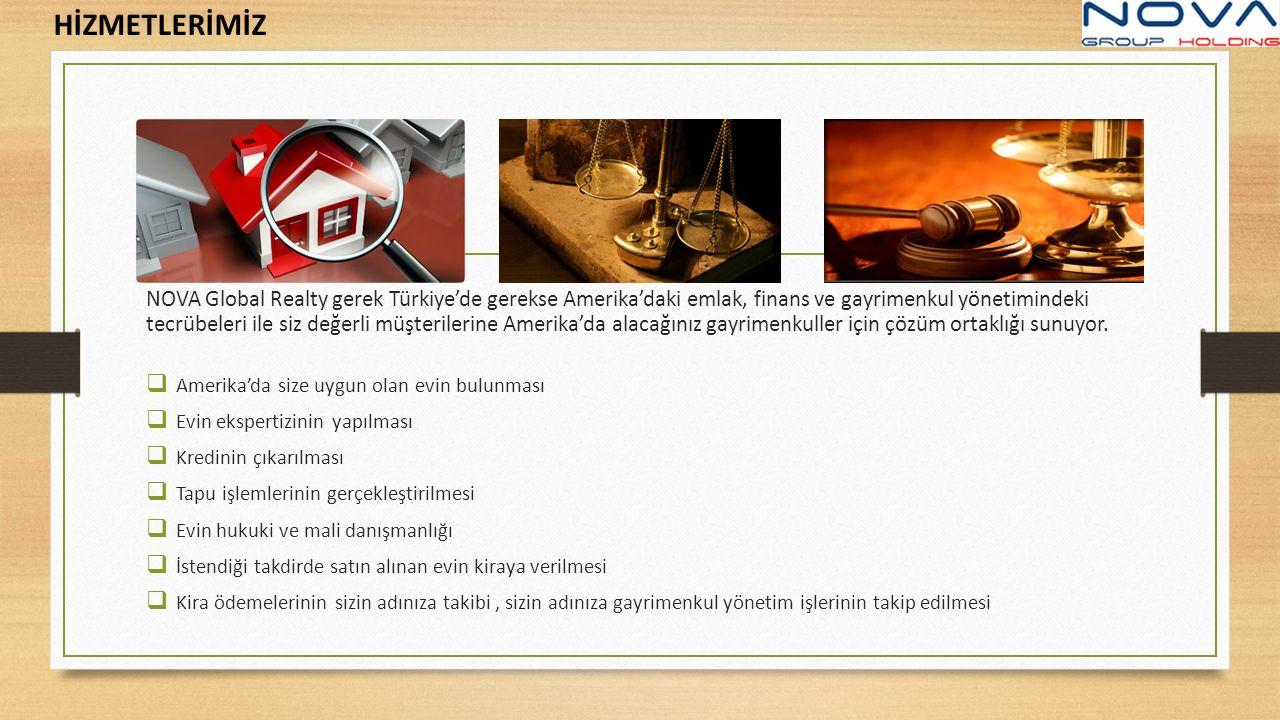 NOVA Global Realty gerek Türkiye'de gerekse Amerika'daki emlak, finans ve gayrimenkul yönetimindeki tecrübeleri ile siz değerli müşterilerine Amerika'da alacağınız gayrimenkuller için çözüm ortaklığı sunuyor.