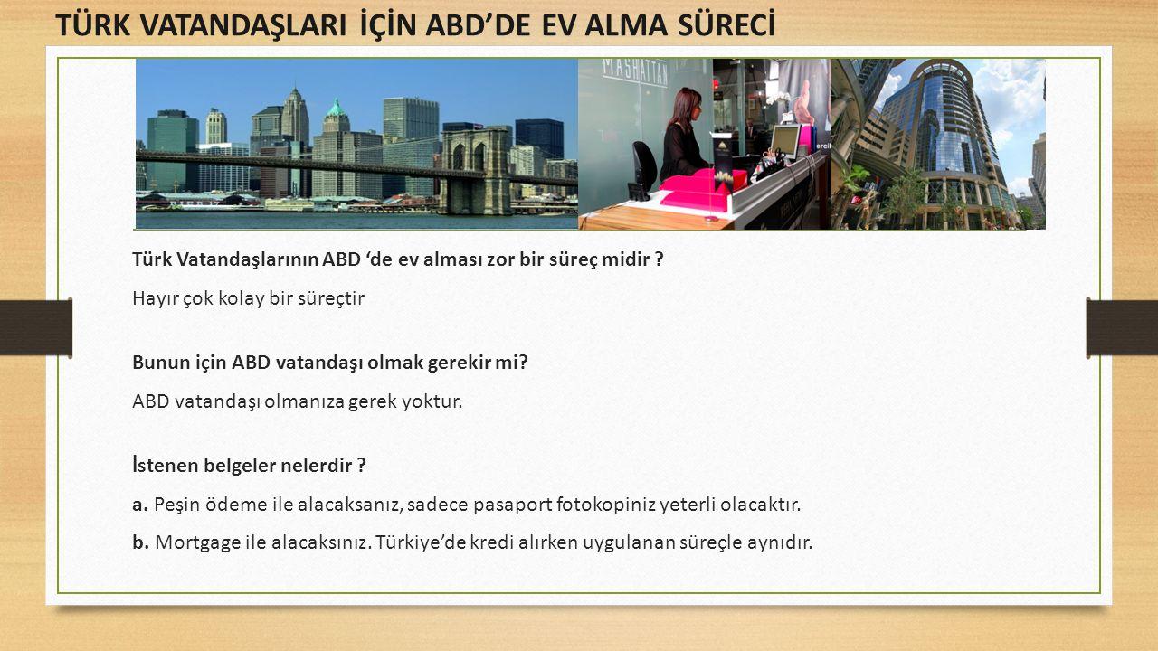 Türk Vatandaşlarının ABD 'de ev alması zor bir süreç midir .