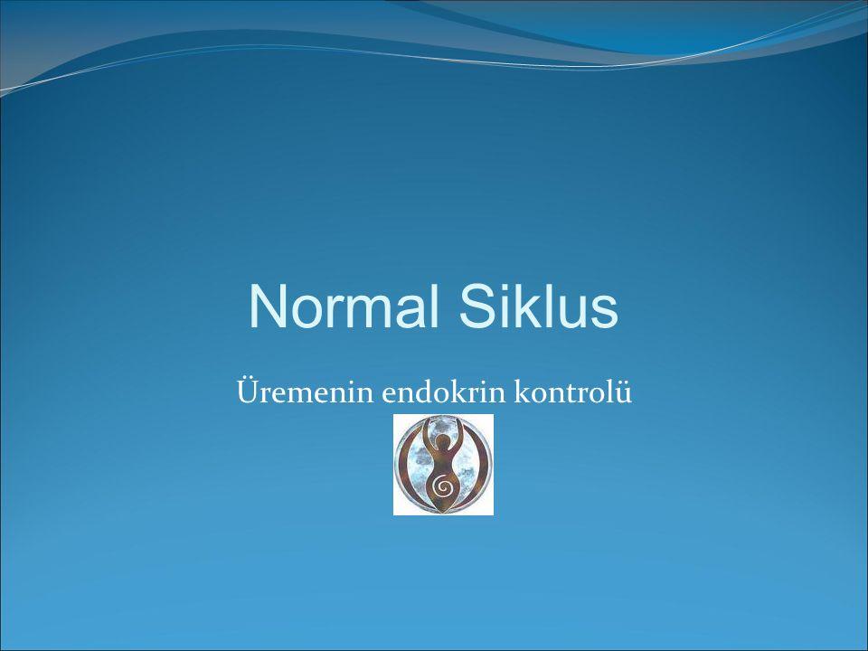Normal Siklus Üremenin endokrin kontrolü