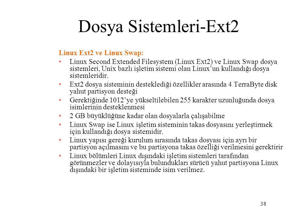 38 Dosya Sistemleri-Ext2 Linux Ext2 ve Linux Swap: Linux Second Extended Filesystem (Linux Ext2) ve Linux Swap dosya sistemleri, Unix bazlı işletim si