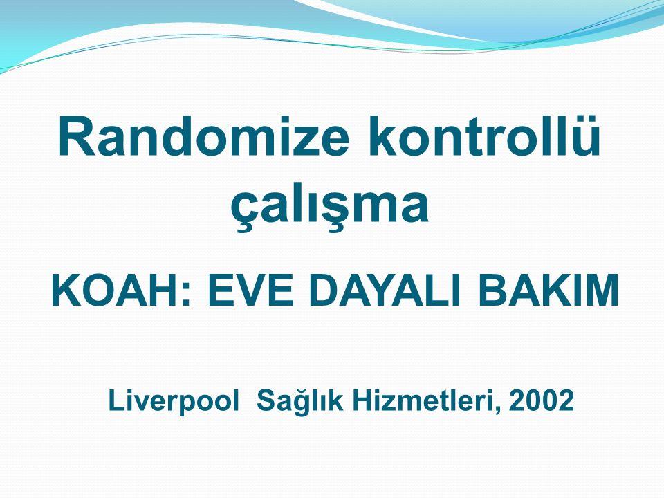 Randomize kontrollü çalışma KOAH: EVE DAYALI BAKIM Liverpool Sağlık Hizmetleri, 2002