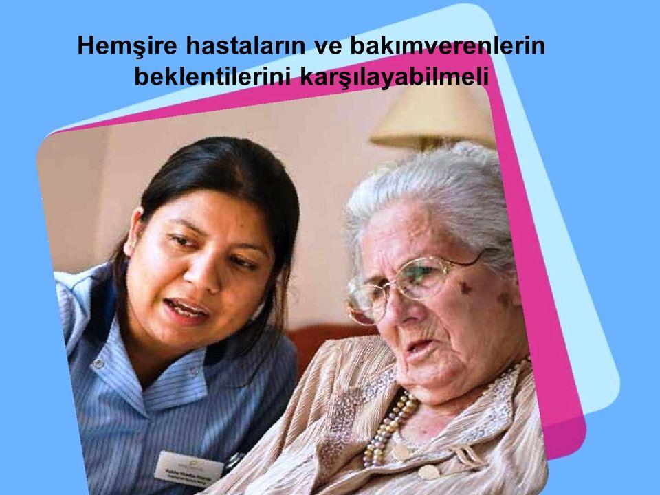Hemşire hastaların ve bakımverenlerin beklentilerini karşılayabilmeli