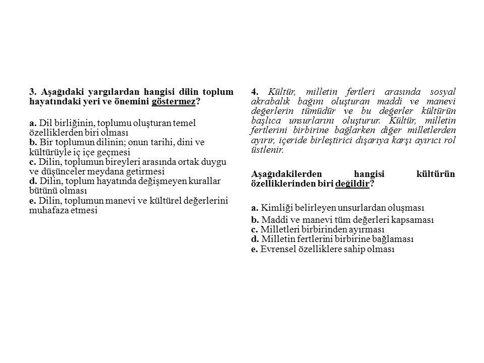 3.Aşağıdaki yargılardan hangisi dilin toplum hayatındaki yeri ve önemini göstermez.