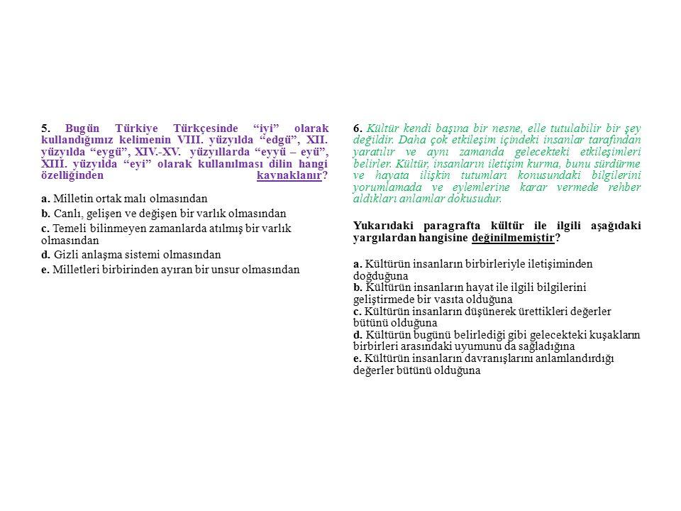 5.Bugün Türkiye Türkçesinde iyi olarak kullandığımız kelimenin VIII.