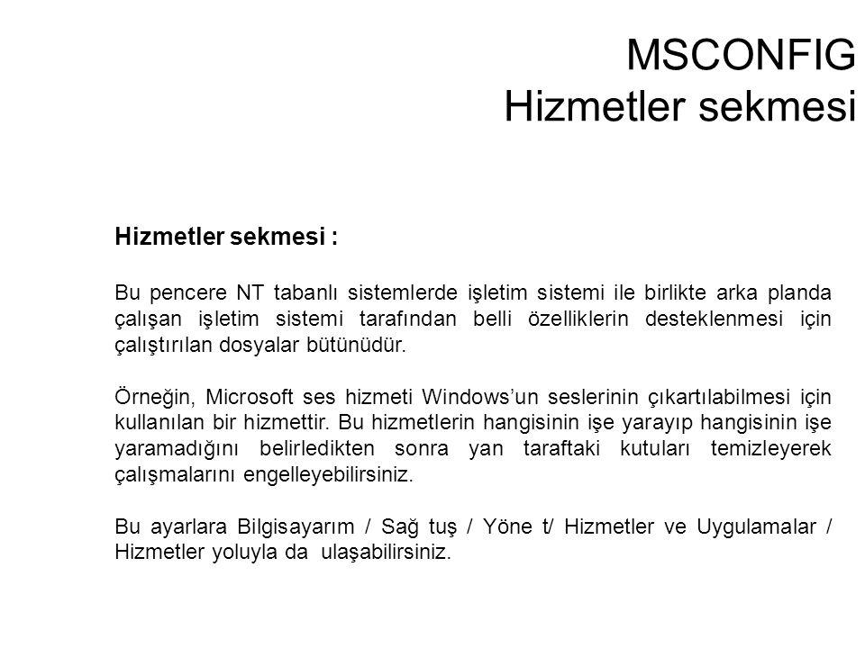 MSCONFIG Hizmetler sekmesi Hizmetler sekmesi : Bu pencere NT tabanlı sistemlerde işletim sistemi ile birlikte arka planda çalışan işletim sistemi tara