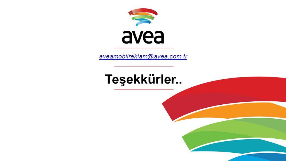 Teşekkürler.. aveamobilreklam@avea.com.tr