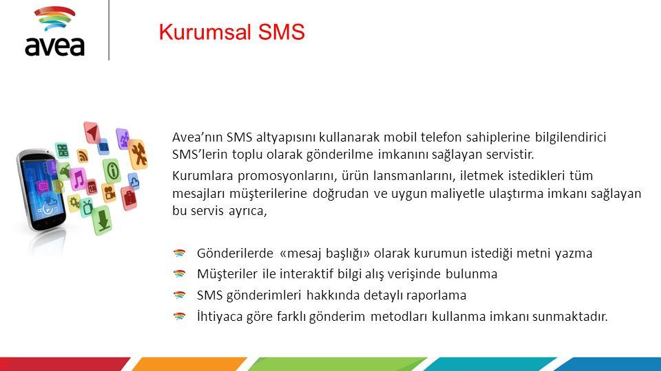 Kurumsal SMS Avea'nın SMS altyapısını kullanarak mobil telefon sahiplerine bilgilendirici SMS'lerin toplu olarak gönderilme imkanını sağlayan servistir.