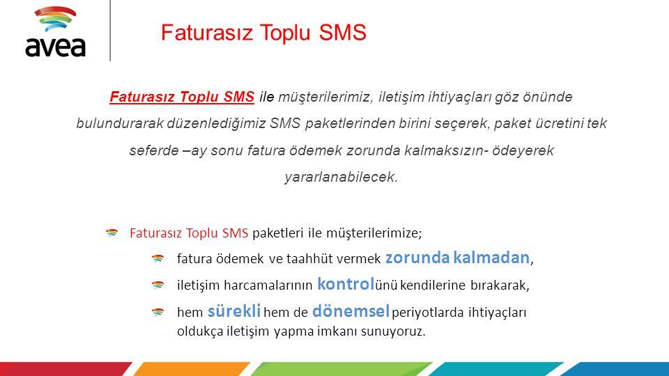 Faturasız Toplu SMS Faturasız Toplu SMS paketleri ile müşterilerimize; fatura ödemek ve taahhüt vermek zorunda kalmadan, iletişim harcamalarının kontr