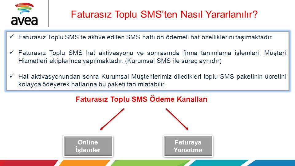Faturasız Toplu SMS'te aktive edilen SMS hattı ön ödemeli hat özelliklerini taşımaktadır.