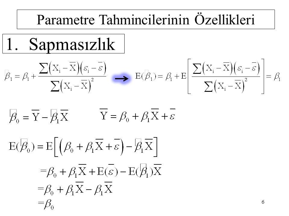 Parametre Tahmincilerinin Özellikleri 1.Sapmasızlık Anakütle regresyon modeli Sapma nedeni ile  i nin beklenen değeri sıfırdan farklı ise.