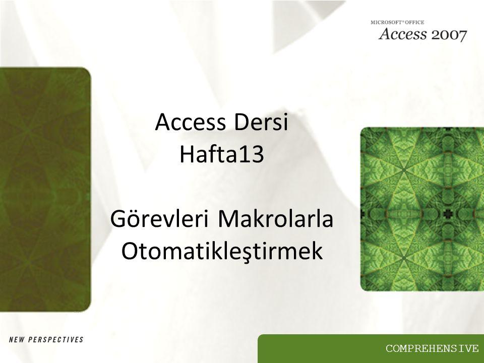 COMPREHENSIVE Access Dersi Hafta13 Görevleri Makrolarla Otomatikleştirmek