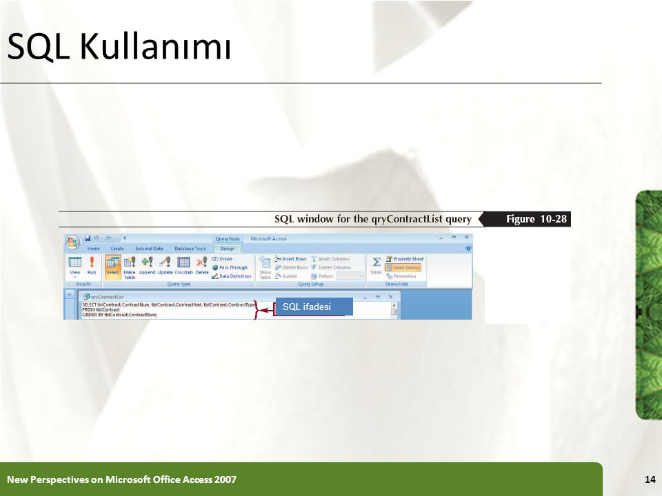 XP SQL Kullanımı New Perspectives on Microsoft Office Access 200714 SQL ifadesi