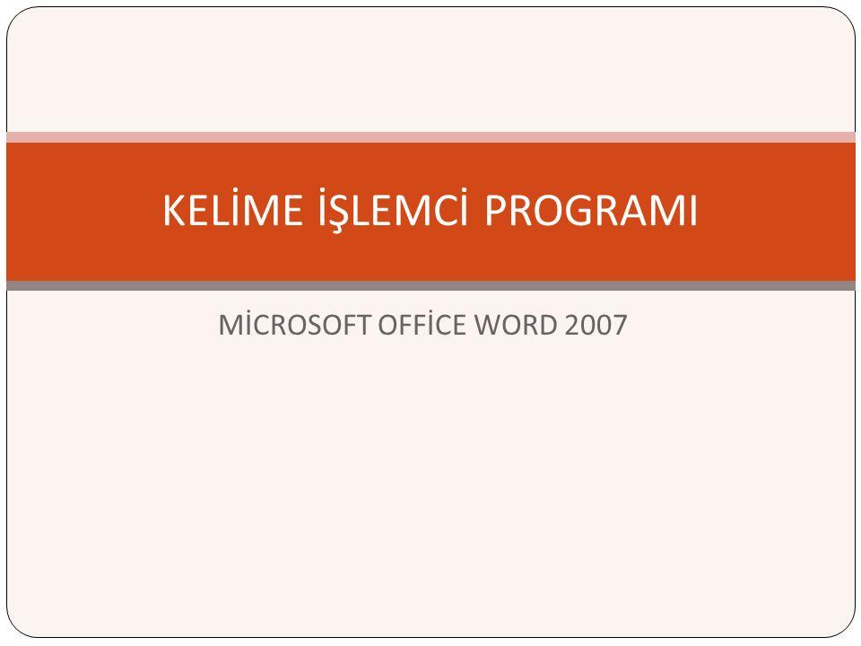 MİCROSOFT OFFİCE WORD 2007 KELİME İŞLEMCİ PROGRAMI