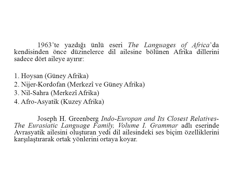 1963'te yazdığı ünlü eseri The Languages of Africa'da kendisinden önce düzinelerce dil ailesine bölünen Afrika dillerini sadece dört aileye ayırır: 1.