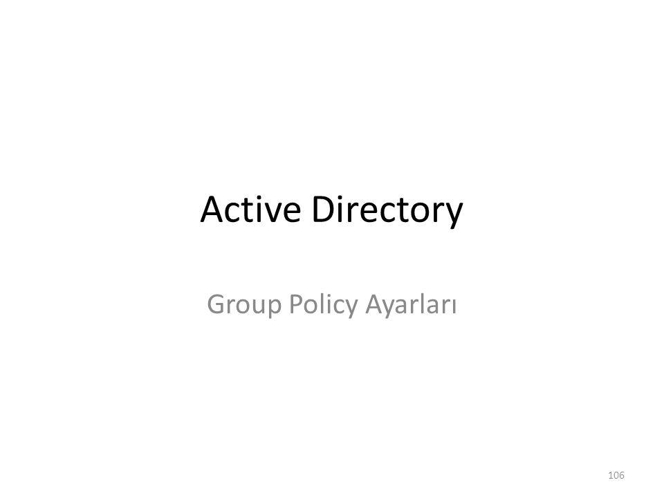 Active Directory Group Policy Ayarları 106