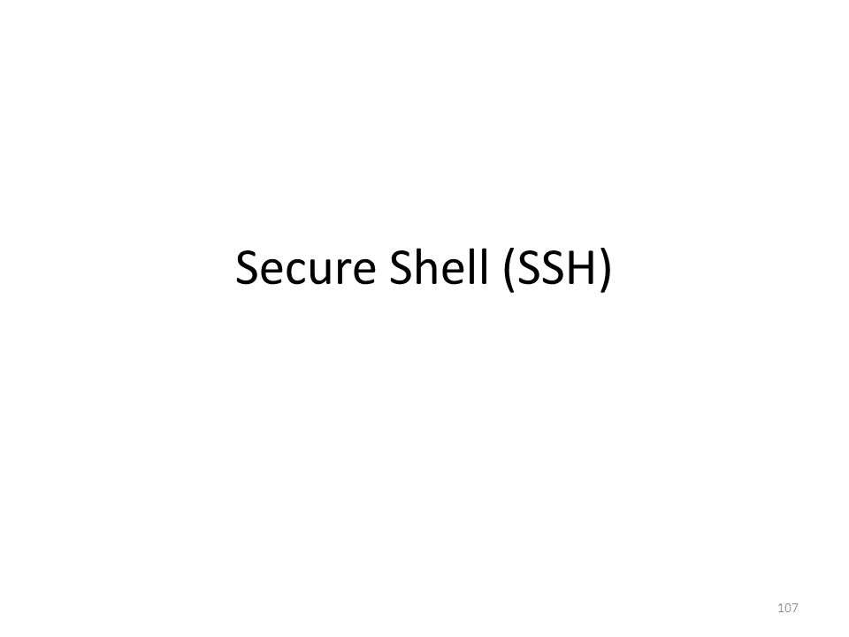 Secure Shell (SSH) 107