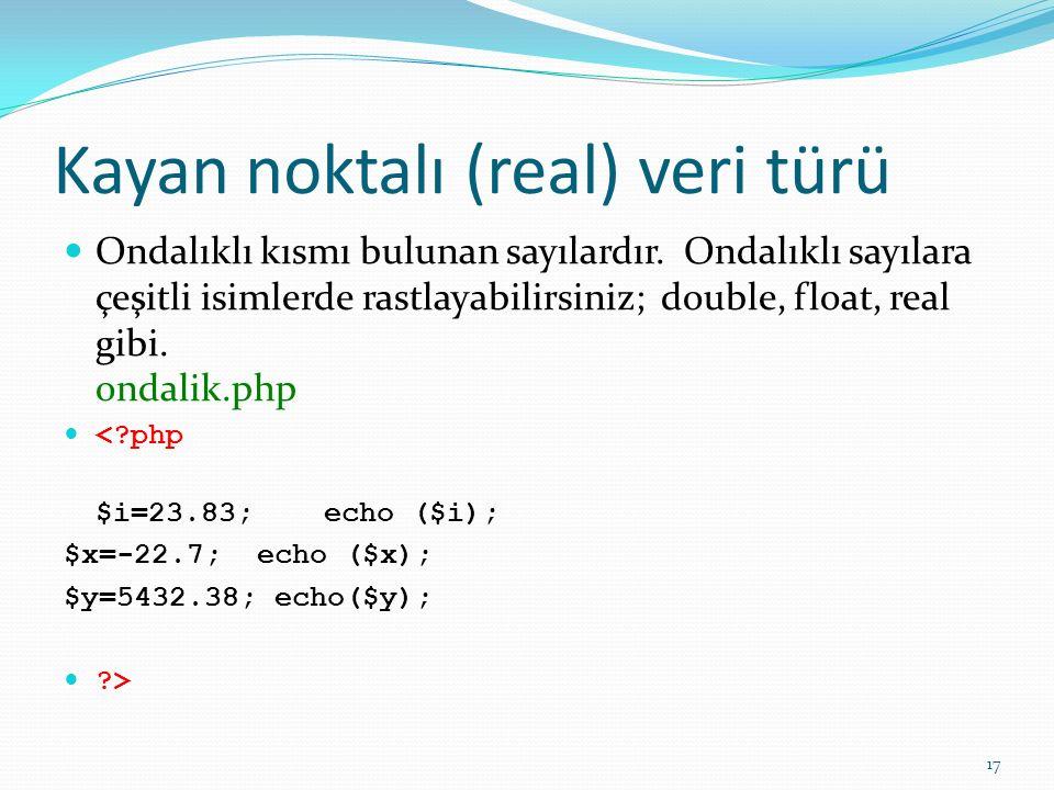 Kayan noktalı (real) veri türü Ondalıklı kısmı bulunan sayılardır. Ondalıklı sayılara çeşitli isimlerde rastlayabilirsiniz; double, float, real gibi.