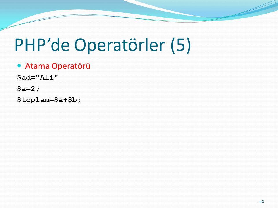 PHP'de Operatörler (5) Atama Operatörü $ad=