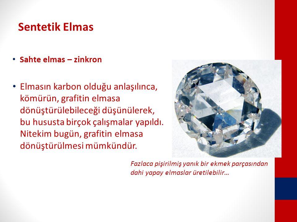 Sentetik Elmas Sahte elmas – zinkron Elmasın karbon olduğu anlaşılınca, kömürün, grafitin elmasa dönüştürülebileceği düşünülerek, bu hususta birçok çalışmalar yapıldı.