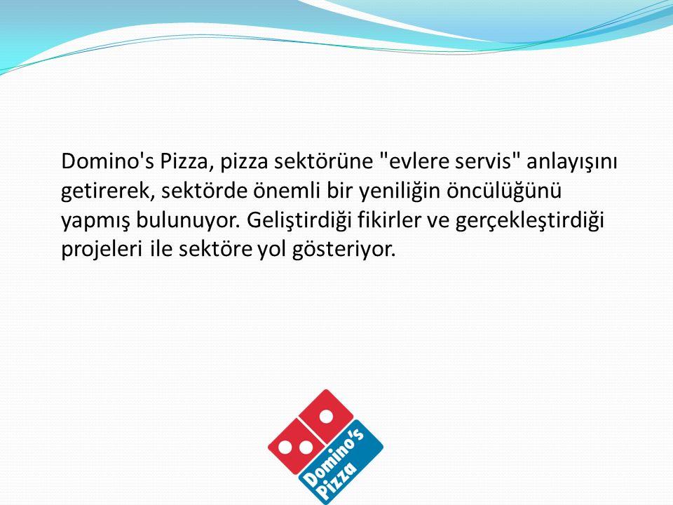 Domino's Pizza Prensipleri Önce Müsterim; Müşteri nimettir.