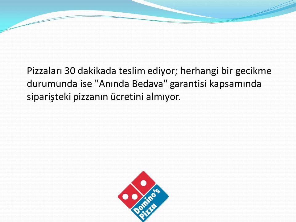 Sunduğu tüm bu ayrıcalıklarla Türkiye pizza endüstrisine liderlik ediyor.