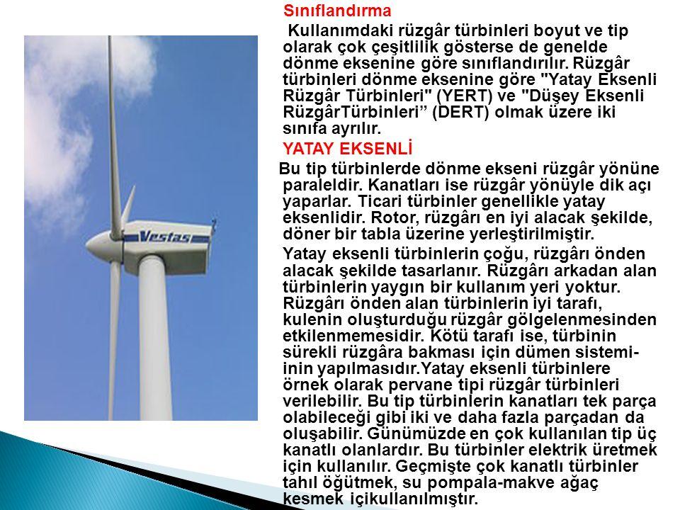 Sınıflandırma Kullanımdaki rüzgâr türbinleri boyut ve tip olarak çok çeşitlilik gösterse de genelde dönme eksenine göre sınıflandırılır.