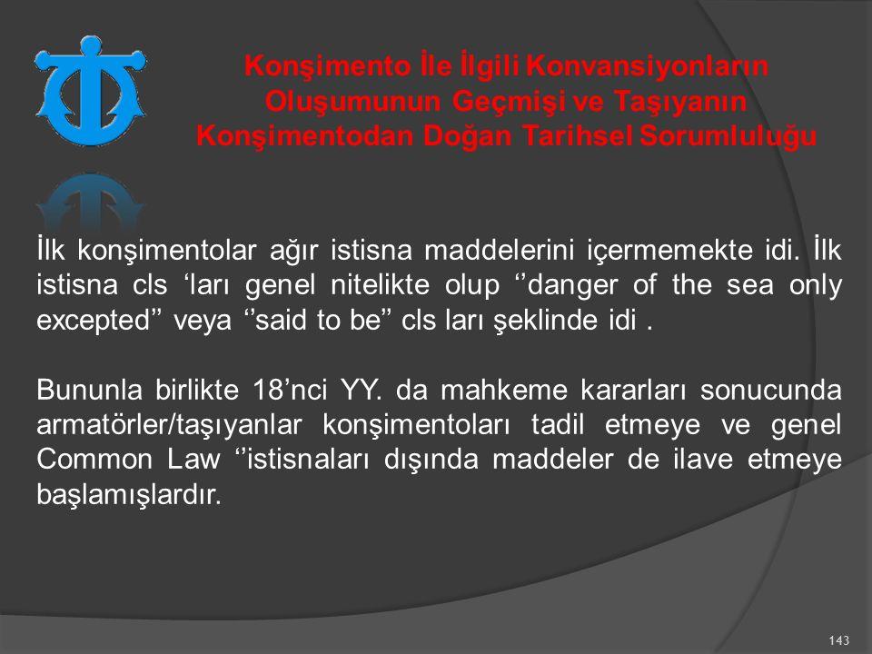 143 İlk konşimentolar ağır istisna maddelerini içermemekte idi.