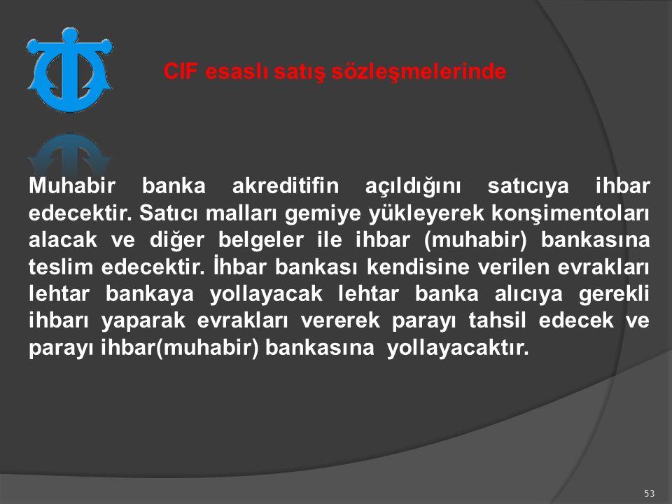 53 Muhabir banka akreditifin açıldığını satıcıya ihbar edecektir.