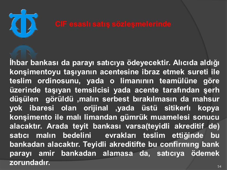 54 İhbar bankası da parayı satıcıya ödeyecektir.