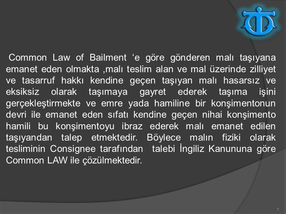 38 b-Taşıma Sözleşmesinin iyi bir delili yada Memorandum veya Acknowledgement'dır..(As a Contract of Carriage) Konşimentonun tarafları arasında karşılıklı sorumluluk ve hakları ortaya koyan dokümandır.