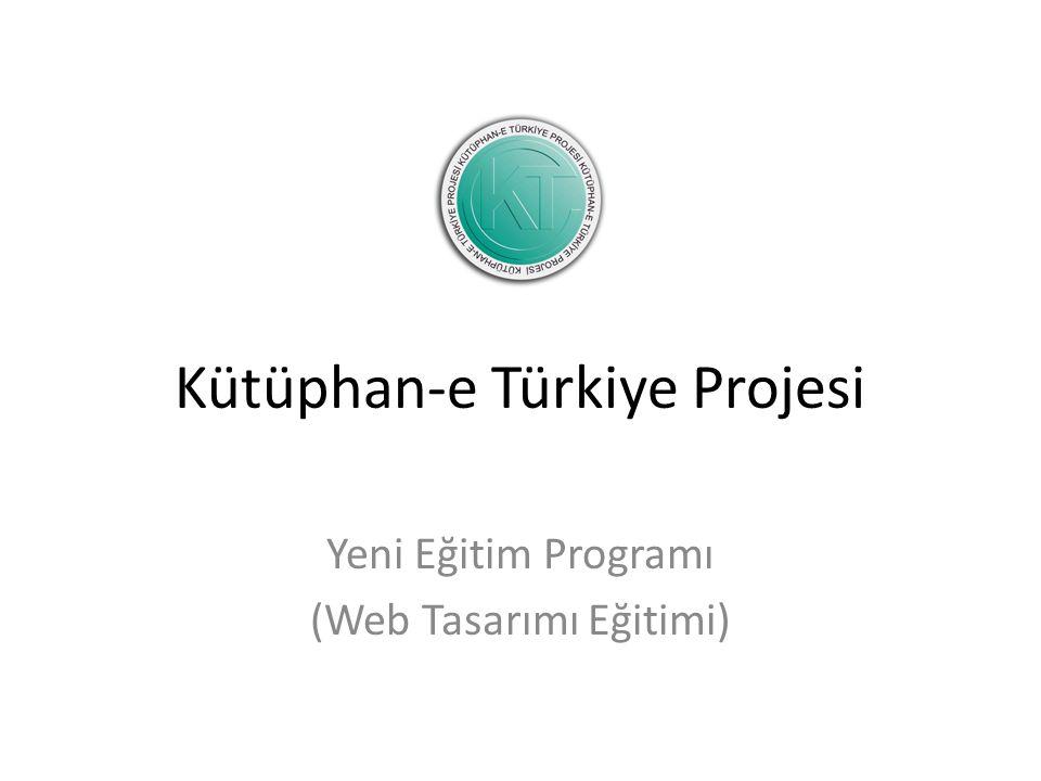 Kütüphan-e Türkiye Projesi Yeni Eğitim Programı (Web Tasarımı Eğitimi)