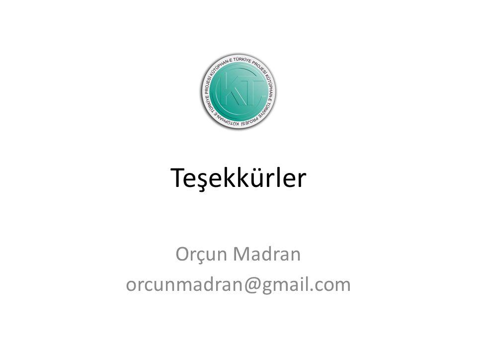 Teşekkürler Orçun Madran orcunmadran@gmail.com