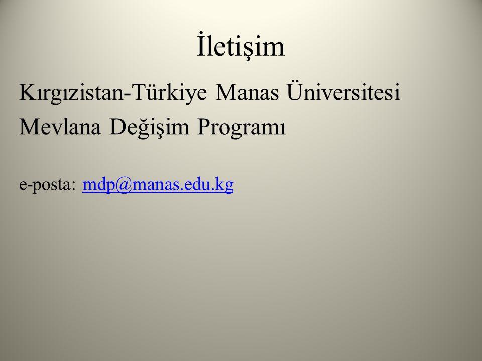 İletişim Kırgızistan-Türkiye Manas Üniversitesi Mevlana Değişim Programı e-posta: mdp@manas.edu.kgmdp@manas.edu.kg